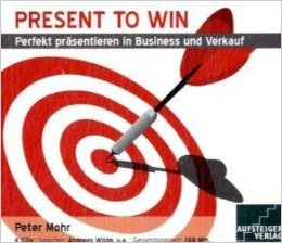 PRESENT TO WIN, 4 Audio-CDs - Peter Mohr, Andreas Wilde