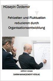 Fehlzeiten und Fluktuation reduzieren durch Organisationsentwicklung - Hüseyin Özdemir